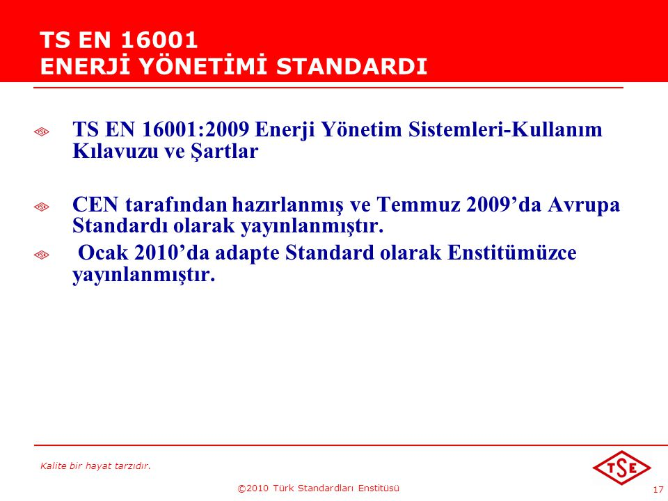 TS EN 16001 ENERJİ YÖNETİMİ STANDARDI