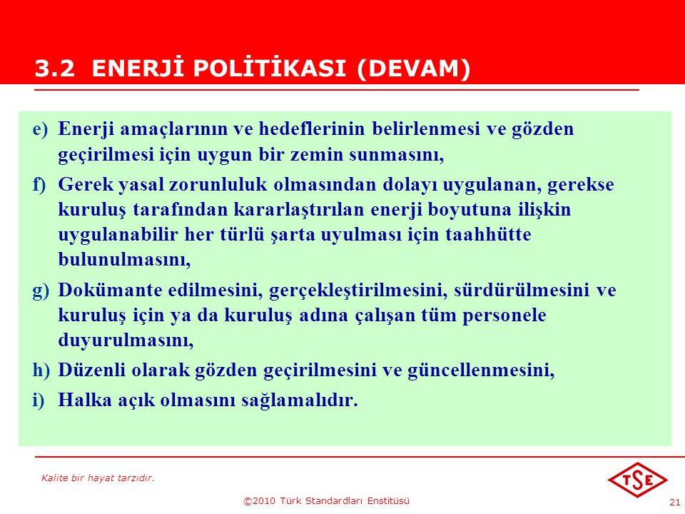 3.2 ENERJİ POLİTİKASI (DEVAM)