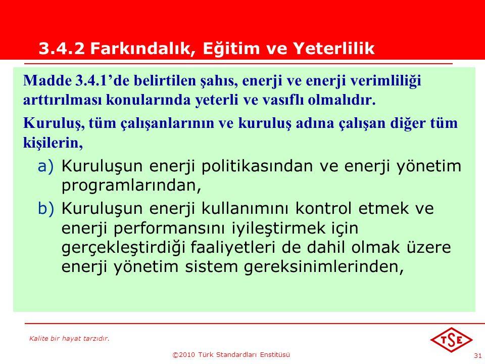 3.4.2 Farkındalık, Eğitim ve Yeterlilik