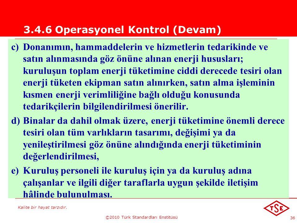 3.4.6 Operasyonel Kontrol (Devam)