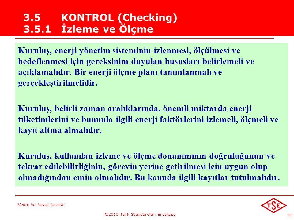 3.5 KONTROL (Checking) 3.5.1 İzleme ve Ölçme