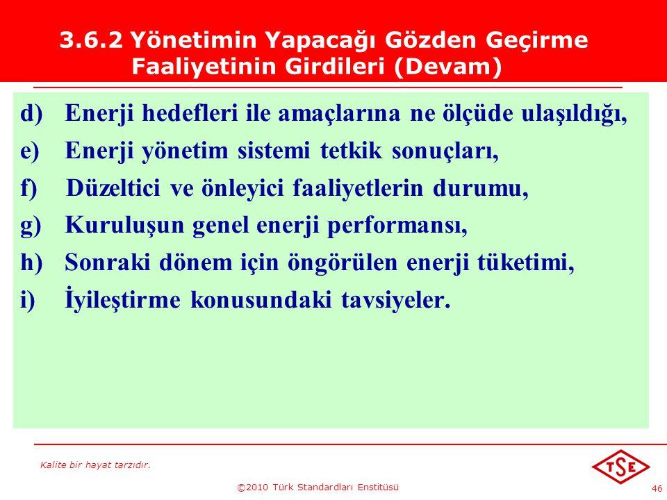 3.6.2 Yönetimin Yapacağı Gözden Geçirme Faaliyetinin Girdileri (Devam)