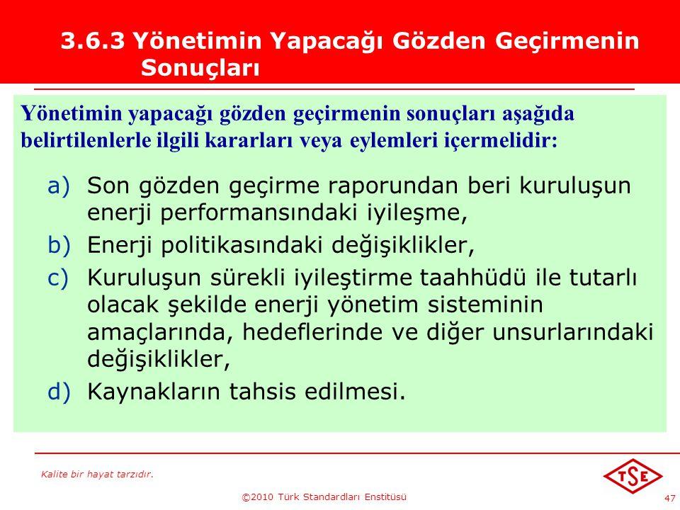 3.6.3 Yönetimin Yapacağı Gözden Geçirmenin Sonuçları