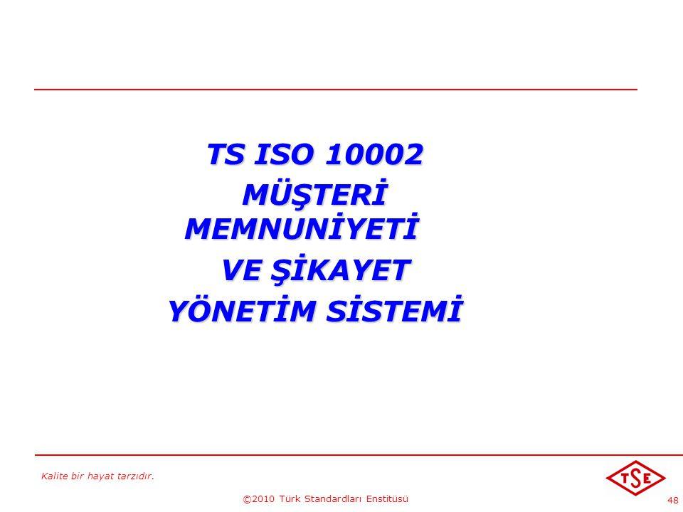 TS ISO 10002 MÜŞTERİ MEMNUNİYETİ VE ŞİKAYET YÖNETİM SİSTEMİ