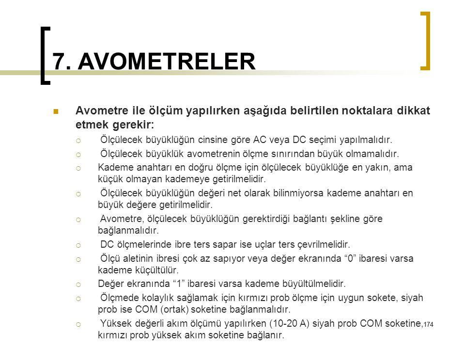 7. AVOMETRELER Avometre ile ölçüm yapılırken aşağıda belirtilen noktalara dikkat etmek gerekir: