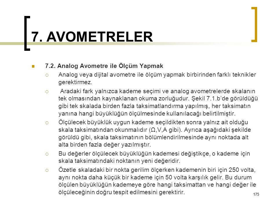 7. AVOMETRELER 7.2. Analog Avometre ile Ölçüm Yapmak