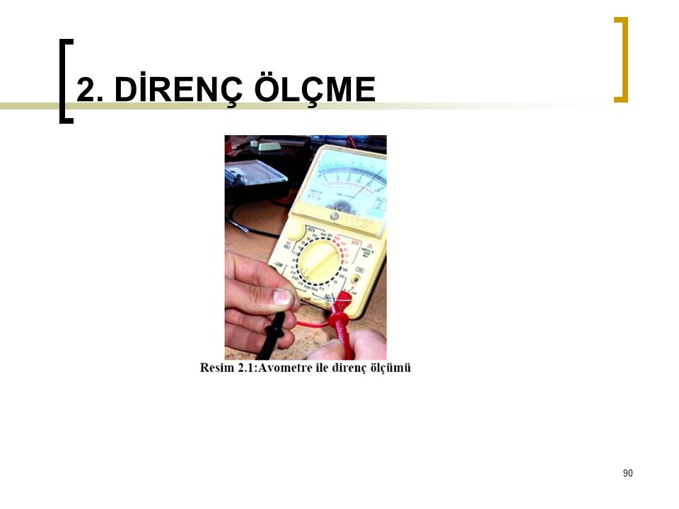 2. DİRENÇ ÖLÇME 90