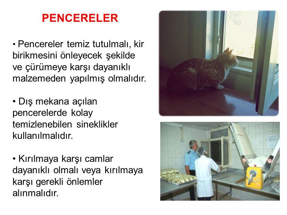 PENCERELER • Pencereler temiz tutulmalı, kir birikmesini önleyecek şekilde ve çürümeye karşı dayanıklı malzemeden yapılmış olmalıdır.