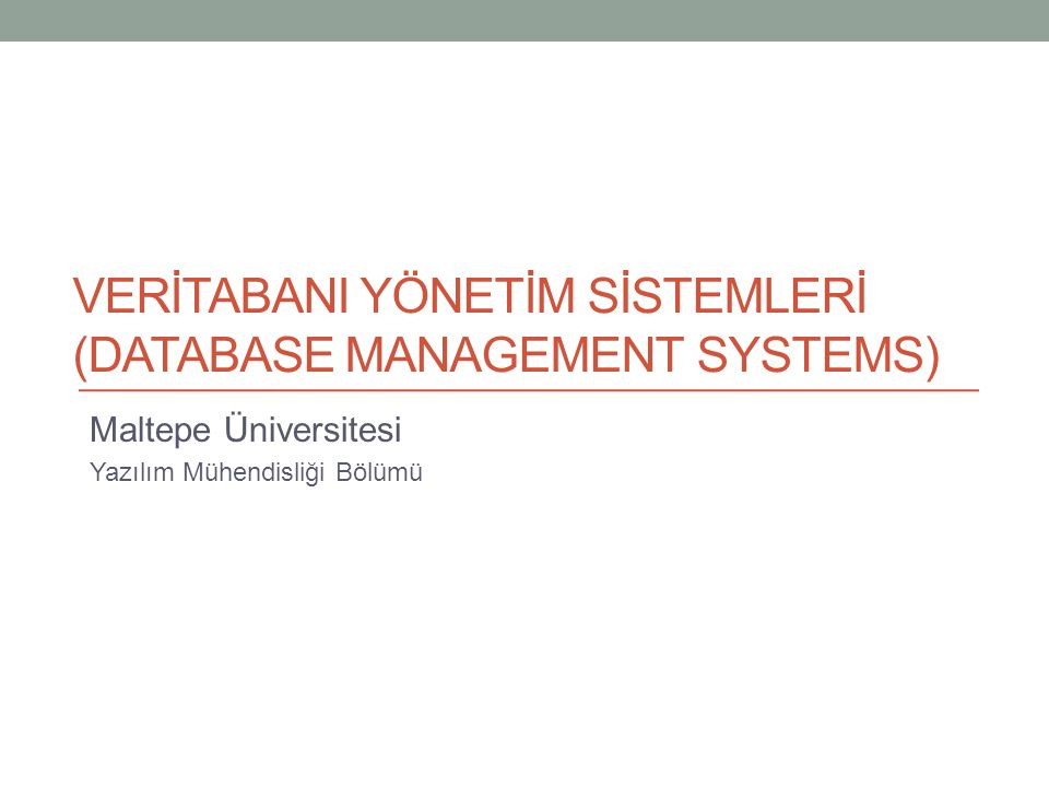 VERİTABANI YÖNETİM SİSTEMLERİ (Database Management Systems)