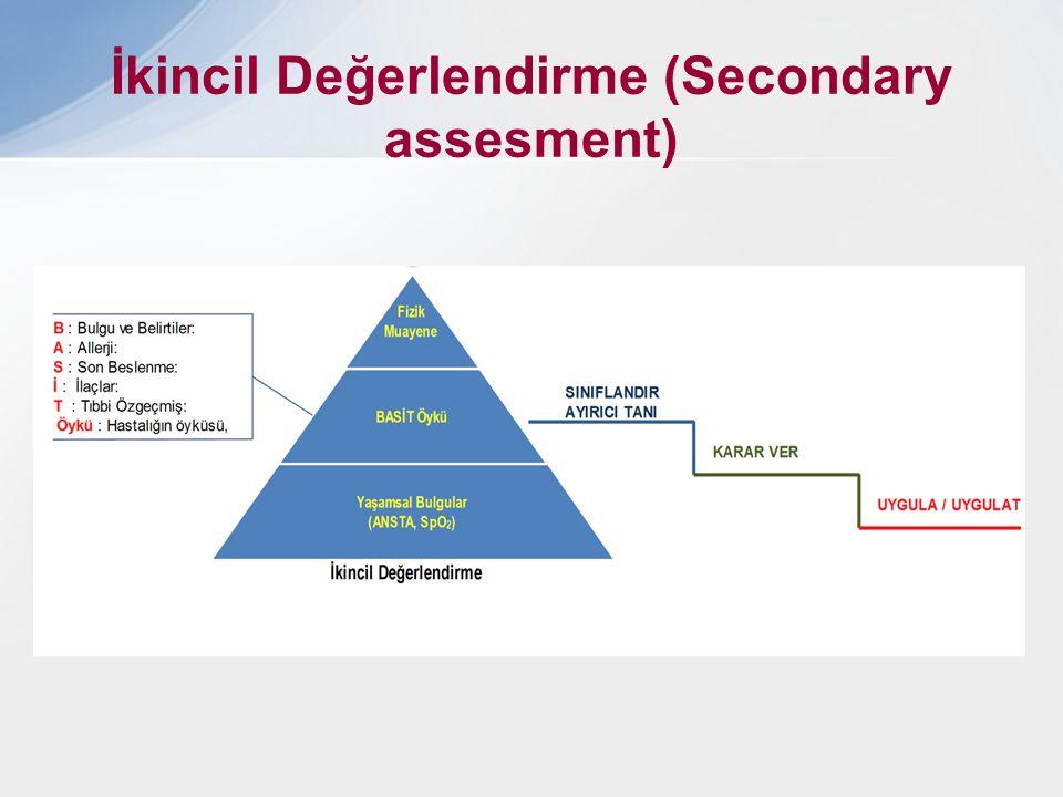 İkincil Değerlendirme (Secondary assesment)
