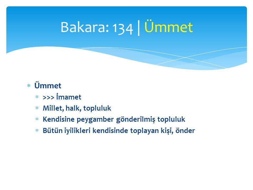 Bakara: 134 | Ümmet Ümmet >>> İmamet Millet, halk, topluluk