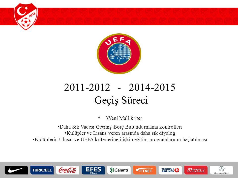2011-2012 - 2014-2015 Geçiş Süreci * 3Yeni Mali kriter