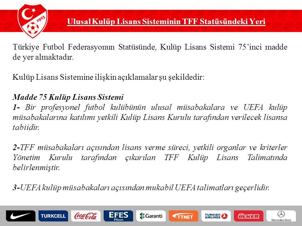 Ulusal Kulüp Lisans Sisteminin TFF Statüsündeki Yeri