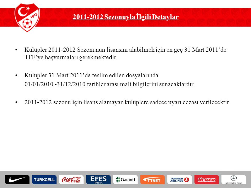 2011-2012 Sezonuyla İlgili Detaylar
