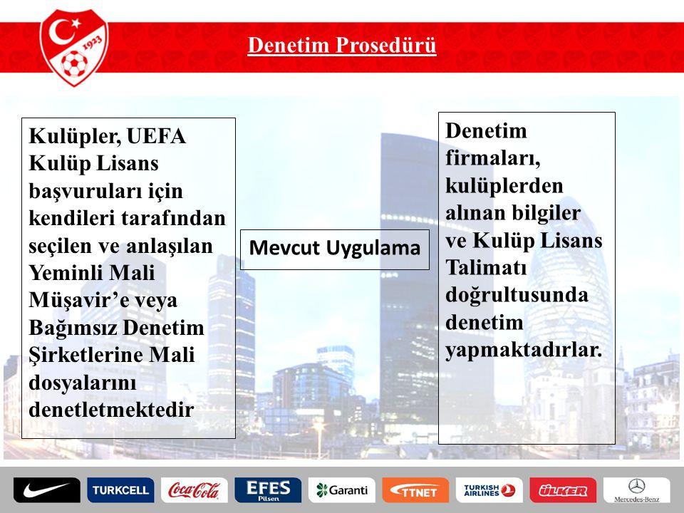 Denetim Prosedürü Denetim firmaları, kulüplerden alınan bilgiler ve Kulüp Lisans Talimatı doğrultusunda denetim yapmaktadırlar.