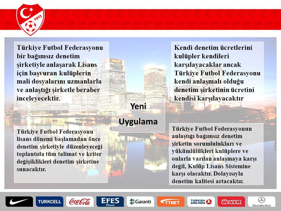 Türkiye Futbol Federasyonu bir bağımsız denetim şirketiyle anlaşarak Lisans için başvuran kulüplerin mali dosyalarını uzmanlarla ve anlaştığı şirketle beraber inceleyecektir.