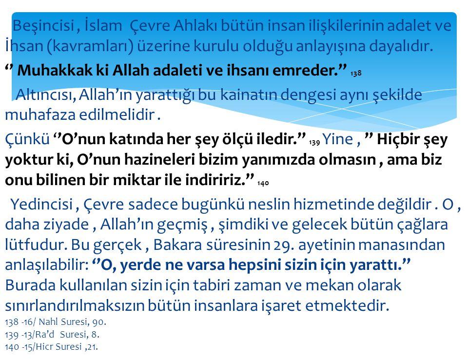 '' Muhakkak ki Allah adaleti ve ihsanı emreder.'' 138