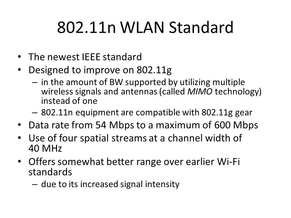 802.11n WLAN Standard The newest IEEE standard
