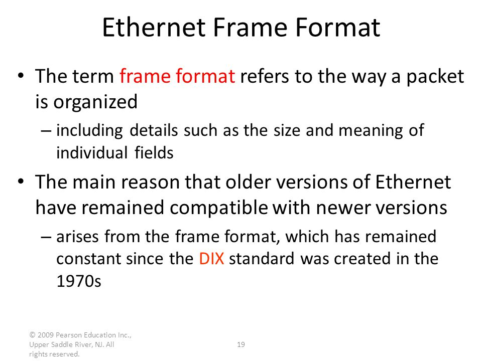 Ethernet Frame Format The term frame format refers to the way a packet is organized.