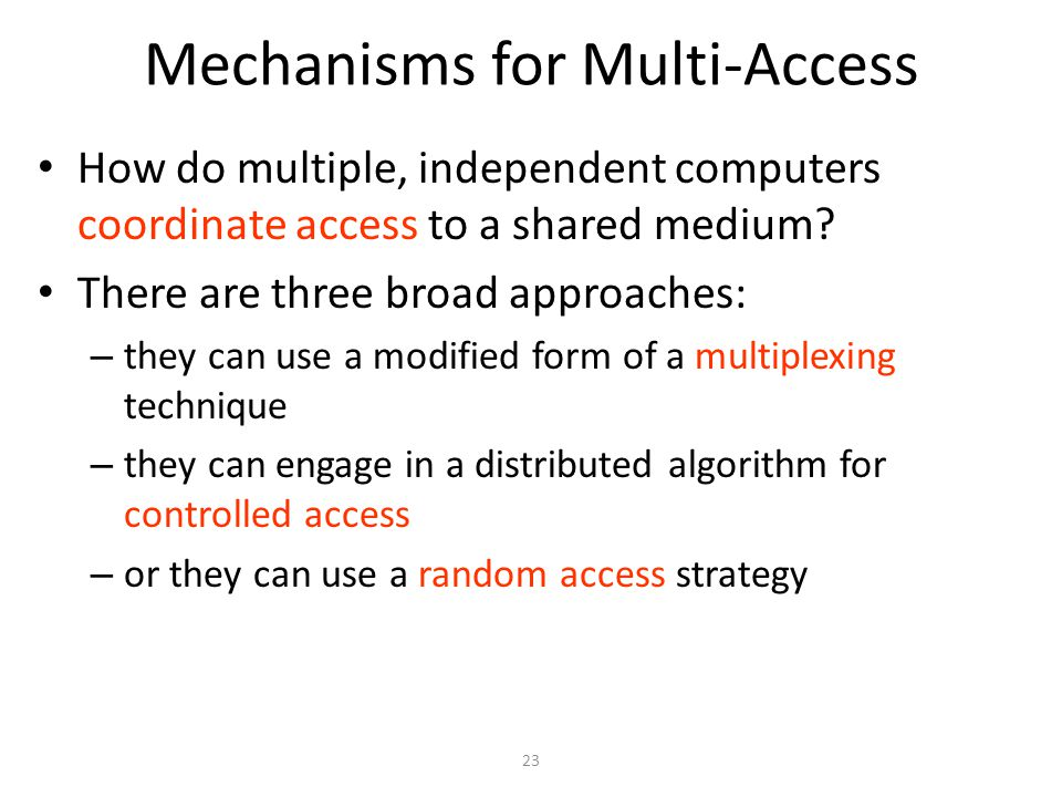Mechanisms for Multi-Access