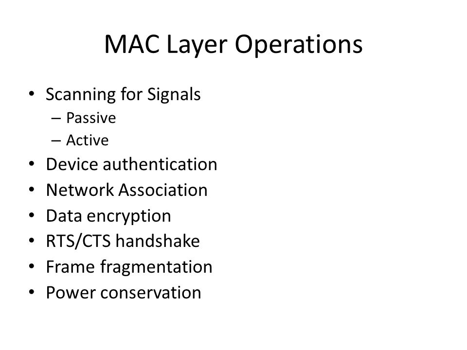 MAC Layer Operations Scanning for Signals Device authentication