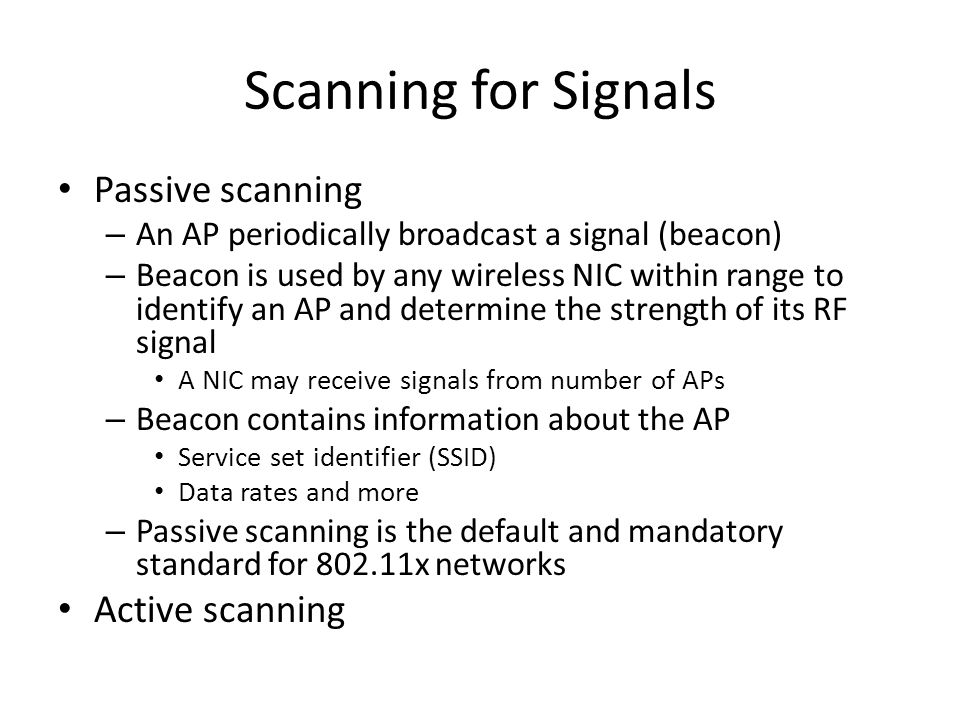 Scanning for Signals Passive scanning Active scanning