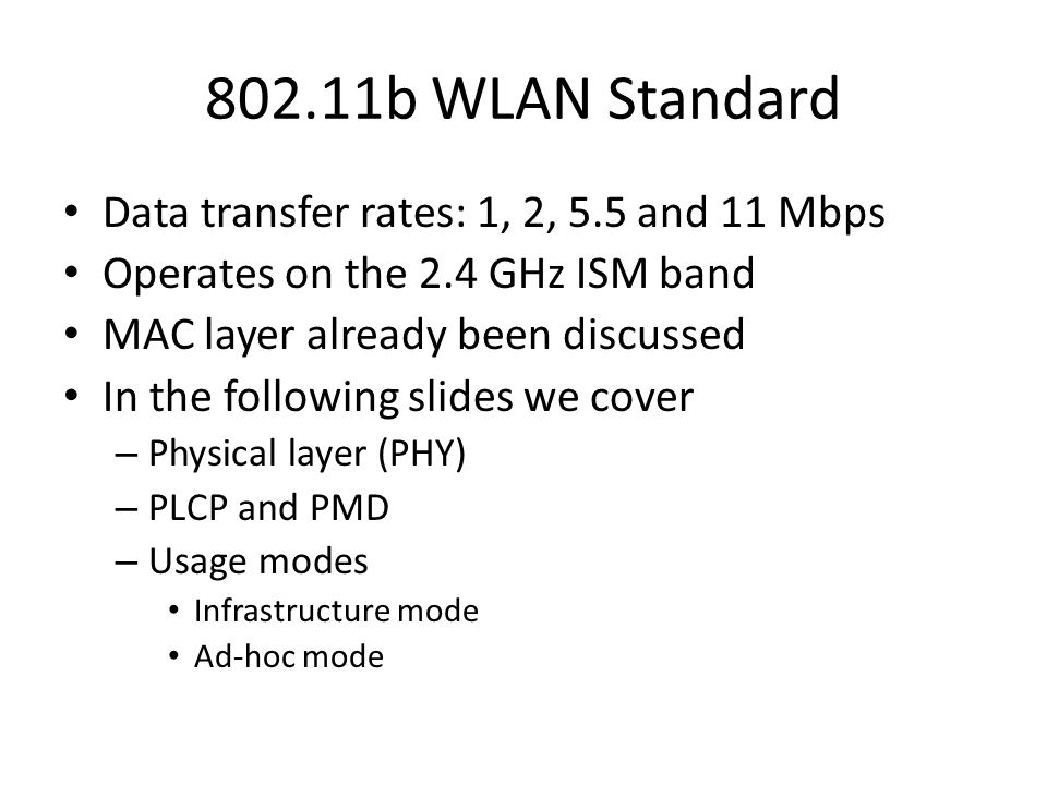 802.11b WLAN Standard Data transfer rates: 1, 2, 5.5 and 11 Mbps
