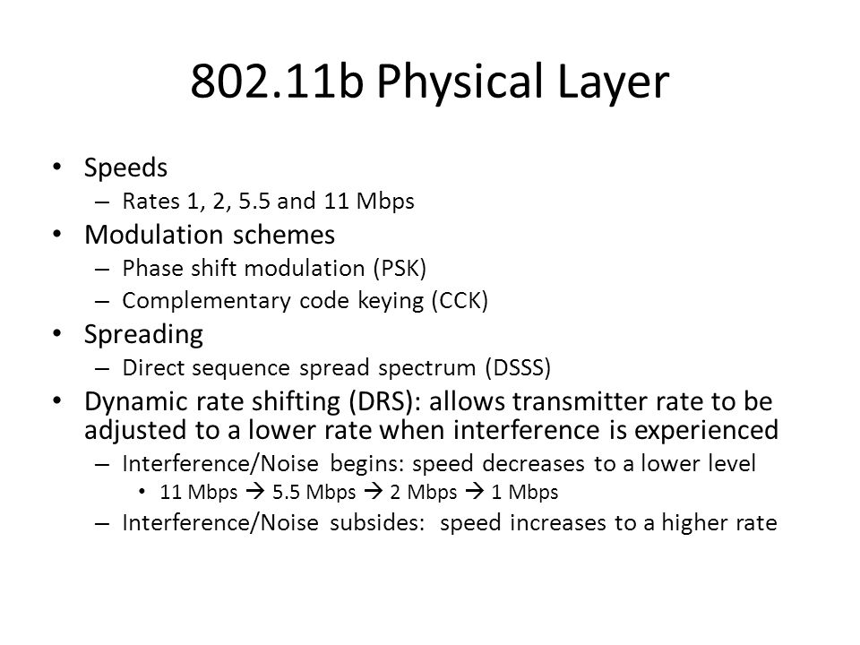 802.11b Physical Layer Speeds Modulation schemes Spreading