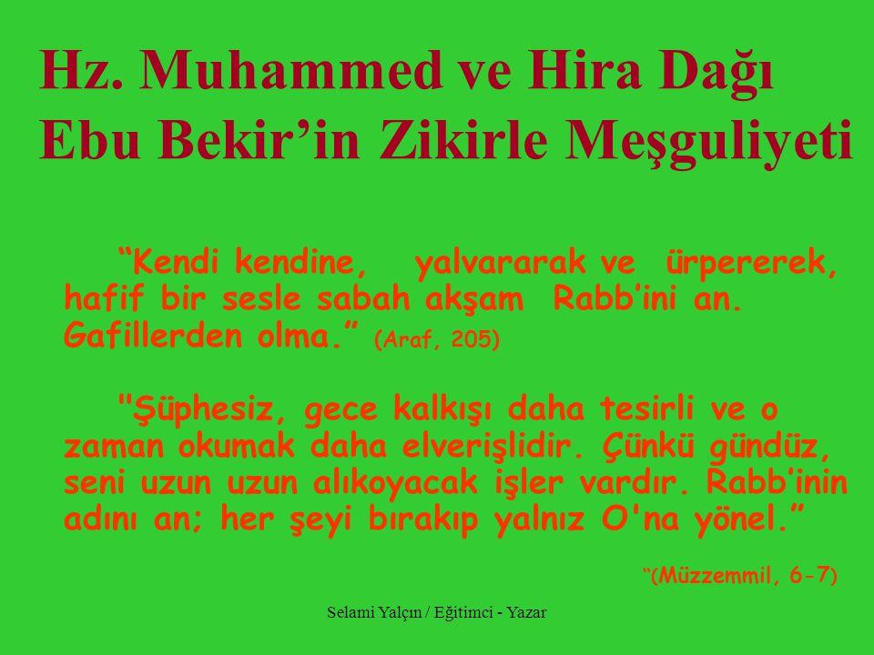 Hz. Muhammed ve Hira Dağı Ebu Bekir'in Zikirle Meşguliyeti