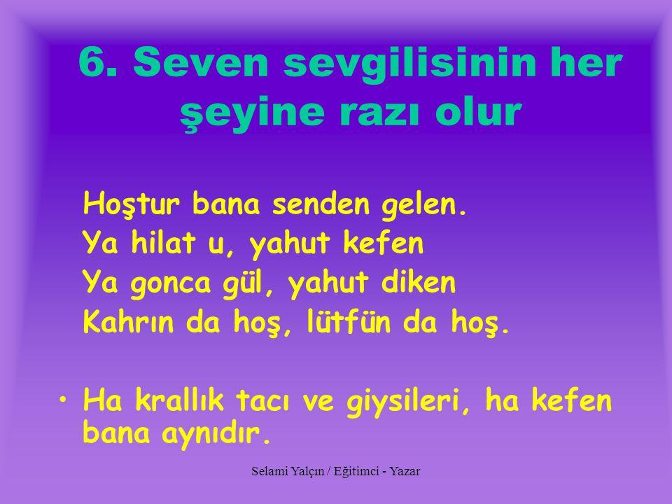 6. Seven sevgilisinin her şeyine razı olur