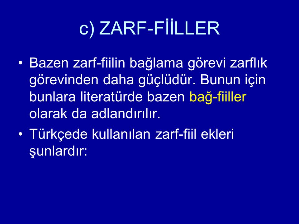 c) ZARF-FİİLLER