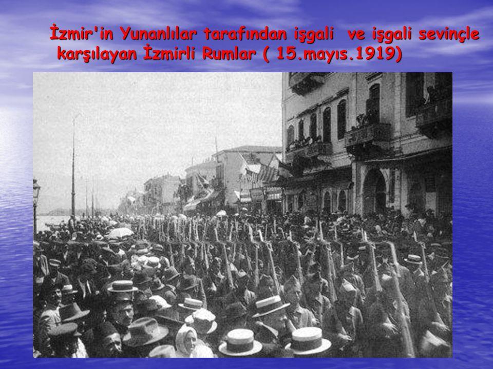 İzmir in Yunanlılar tarafından işgali ve işgali sevinçle
