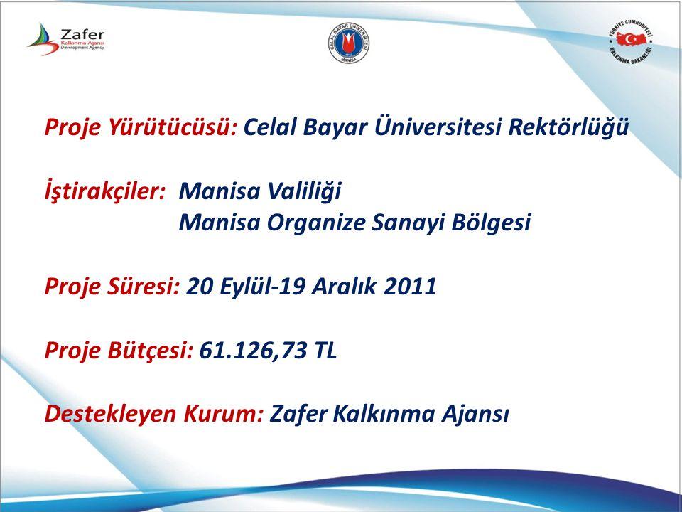 Proje Yürütücüsü: Celal Bayar Üniversitesi Rektörlüğü