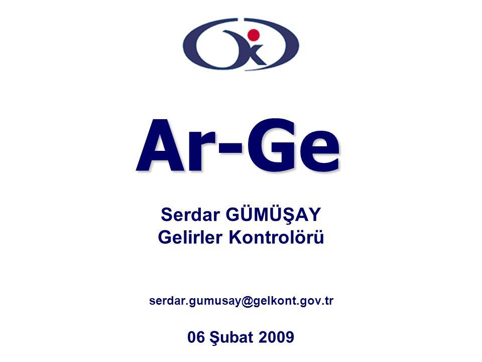 Ar-Ge Serdar GÜMÜŞAY Gelirler Kontrolörü 06 Şubat 2009