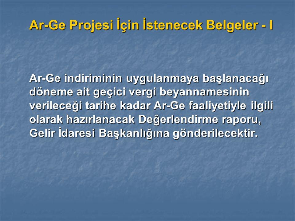 Ar-Ge Projesi İçin İstenecek Belgeler - I