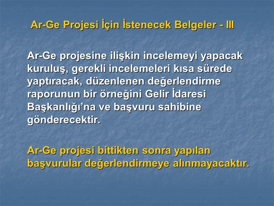 Ar-Ge Projesi İçin İstenecek Belgeler - III