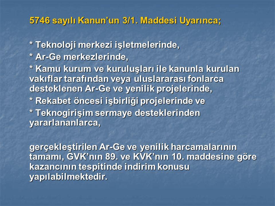 5746 sayılı Kanun'un 3/1. Maddesi Uyarınca;