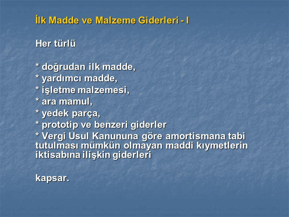 İlk Madde ve Malzeme Giderleri - I