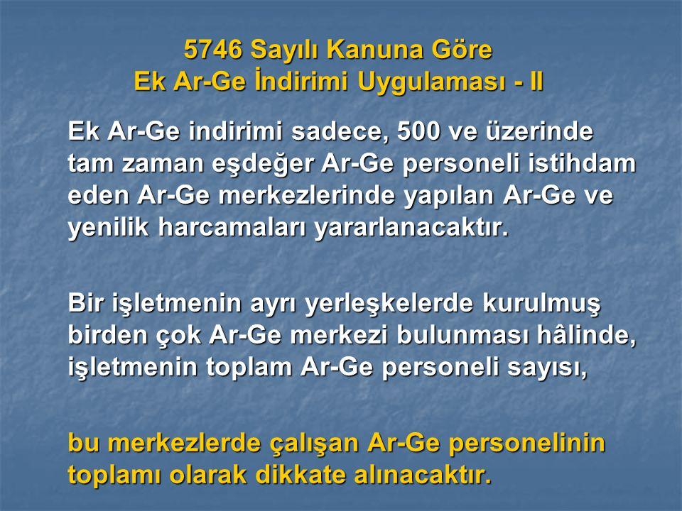 5746 Sayılı Kanuna Göre Ek Ar-Ge İndirimi Uygulaması - II