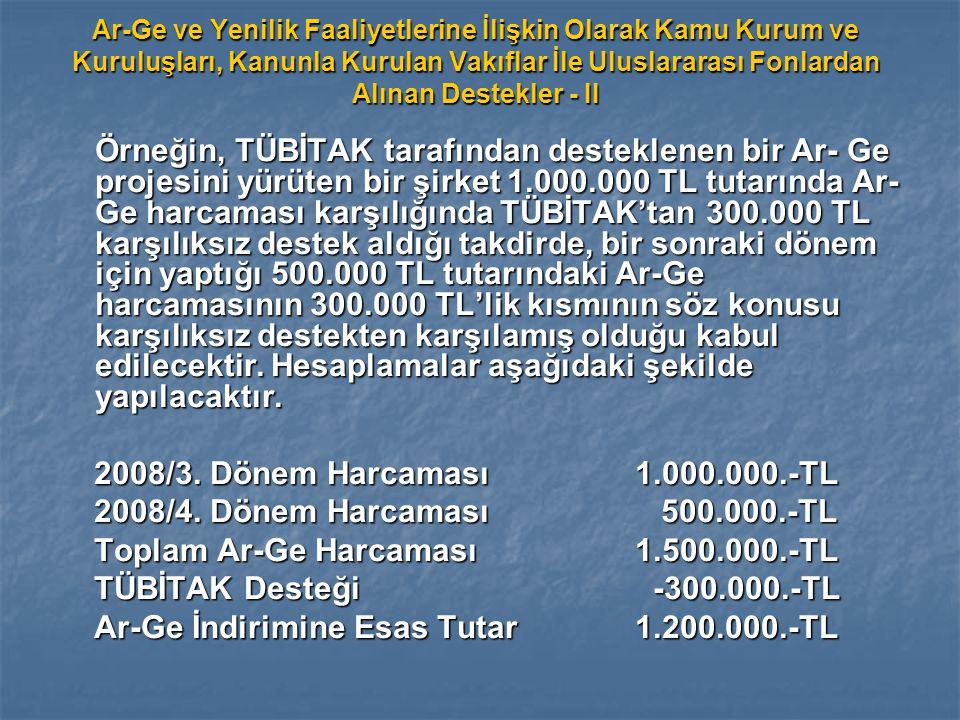 Toplam Ar-Ge Harcaması 1.500.000.-TL TÜBİTAK Desteği -300.000.-TL