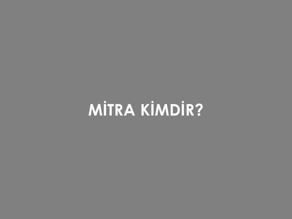 MİTRA KİMDİR