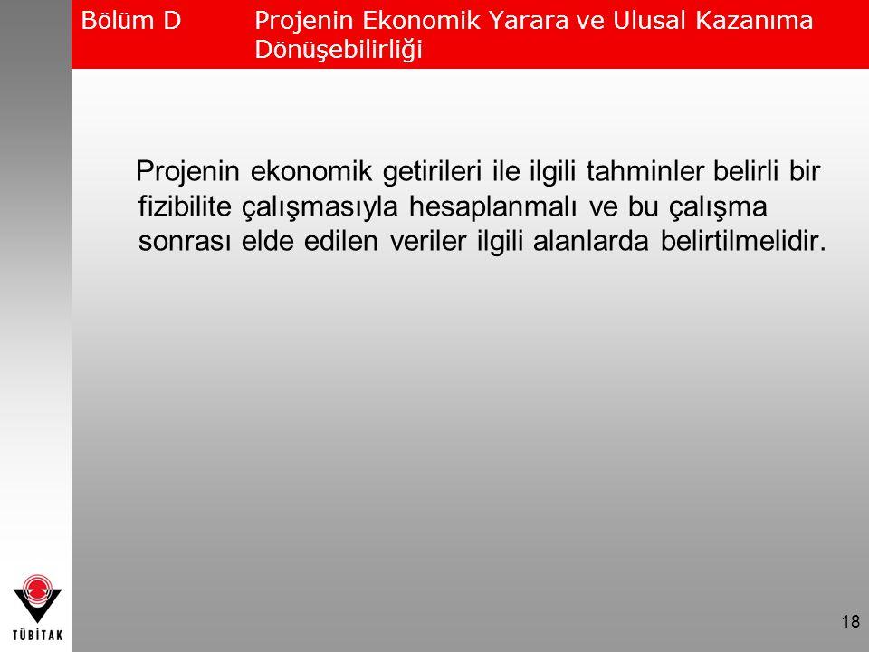 Bölüm D Projenin Ekonomik Yarara ve Ulusal Kazanıma Dönüşebilirliği