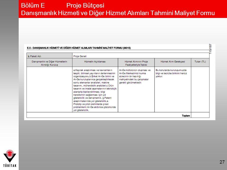 Bölüm E Proje Bütçesi Danışmanlık Hizmeti ve Diğer Hizmet Alımları Tahmini Maliyet Formu