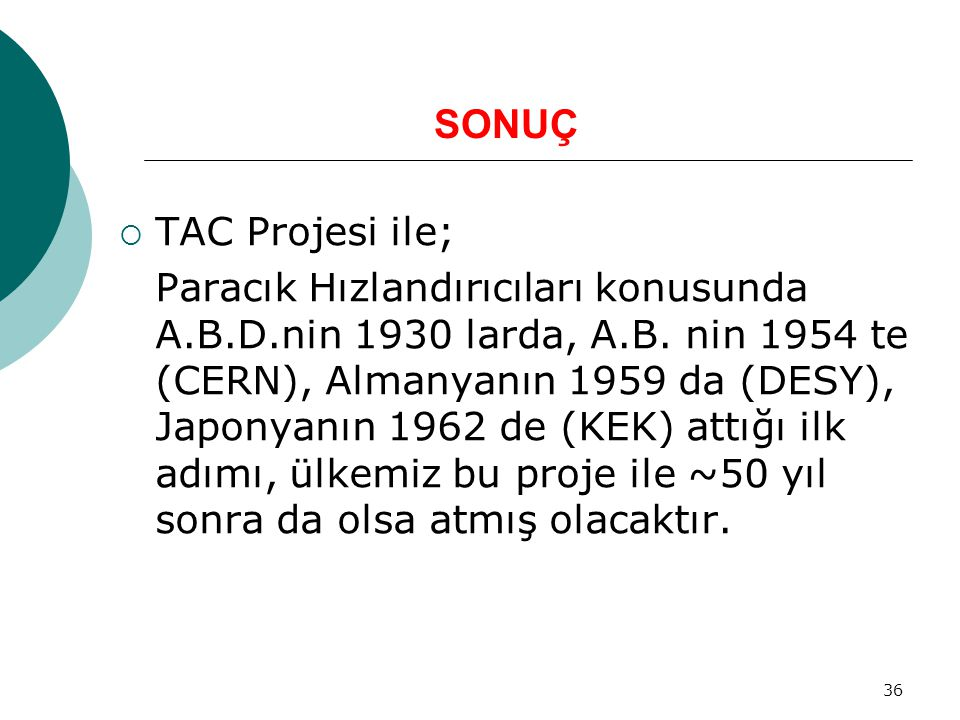 SONUÇ TAC Projesi ile;