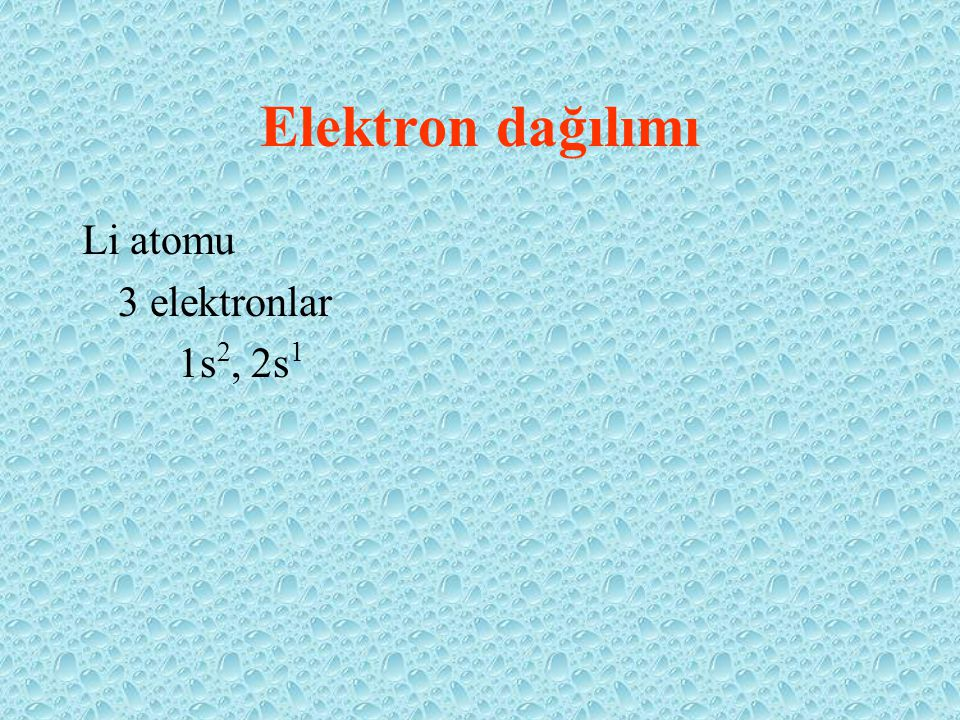 Elektron dağılımı Li atomu 3 elektronlar 1s2, 2s1