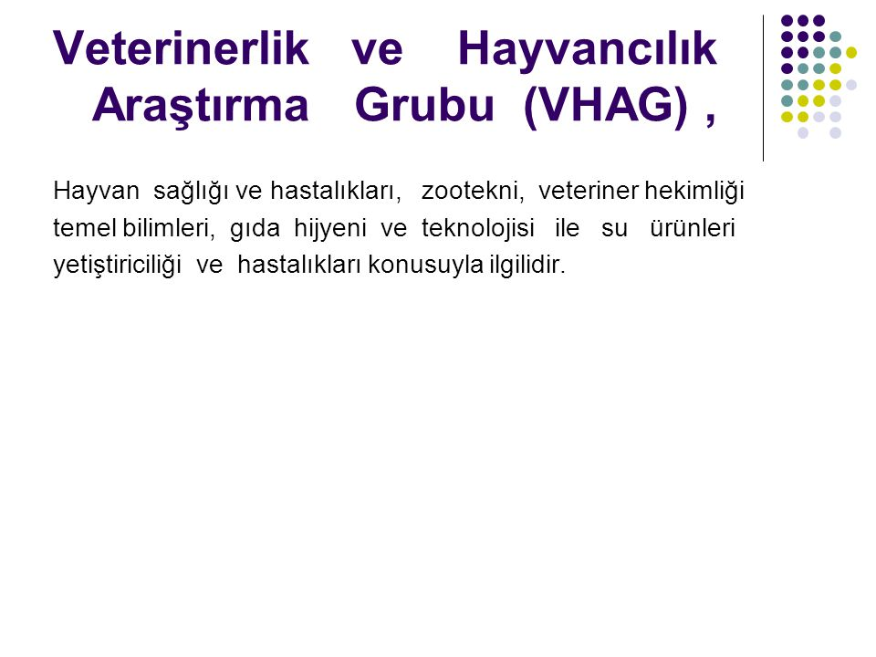 Veterinerlik ve Hayvancılık Araştırma Grubu (VHAG) ,