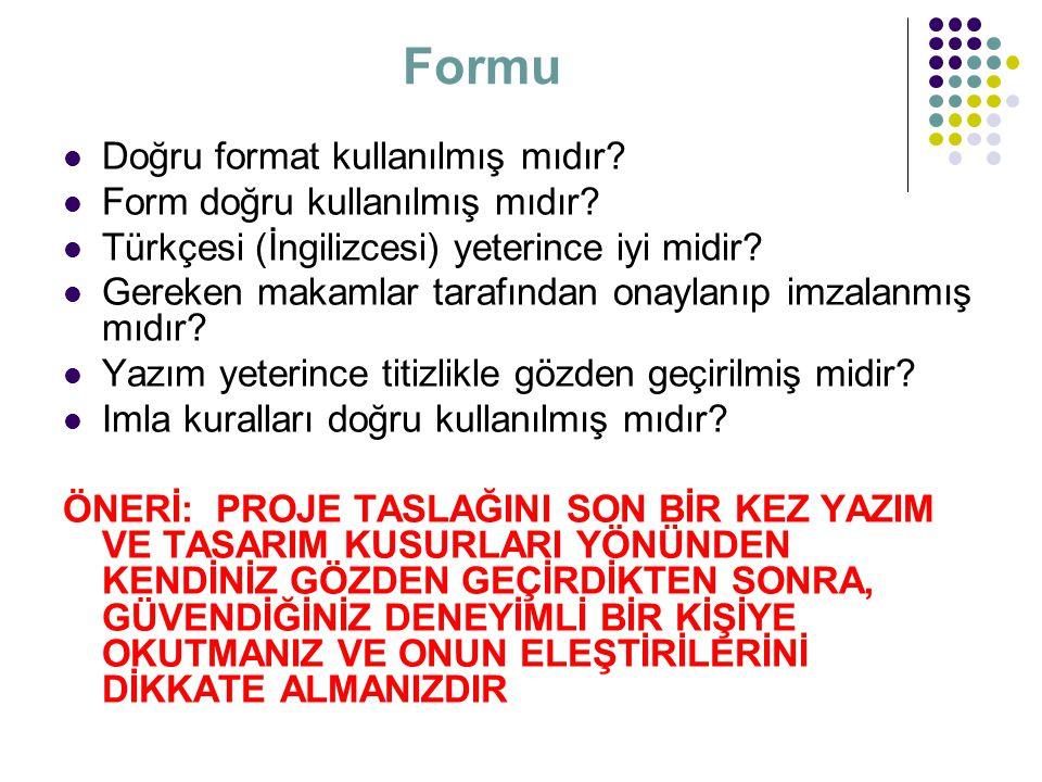 Formu Doğru format kullanılmış mıdır Form doğru kullanılmış mıdır