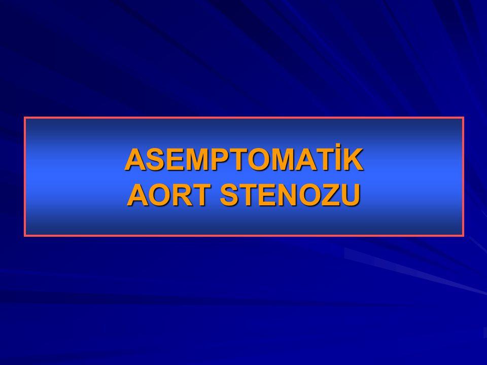 ASEMPTOMATİK AORT STENOZU