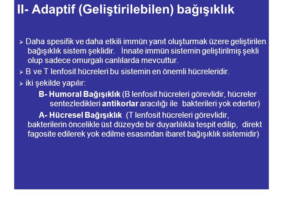 II- Adaptif (Geliştirilebilen) bağışıklık