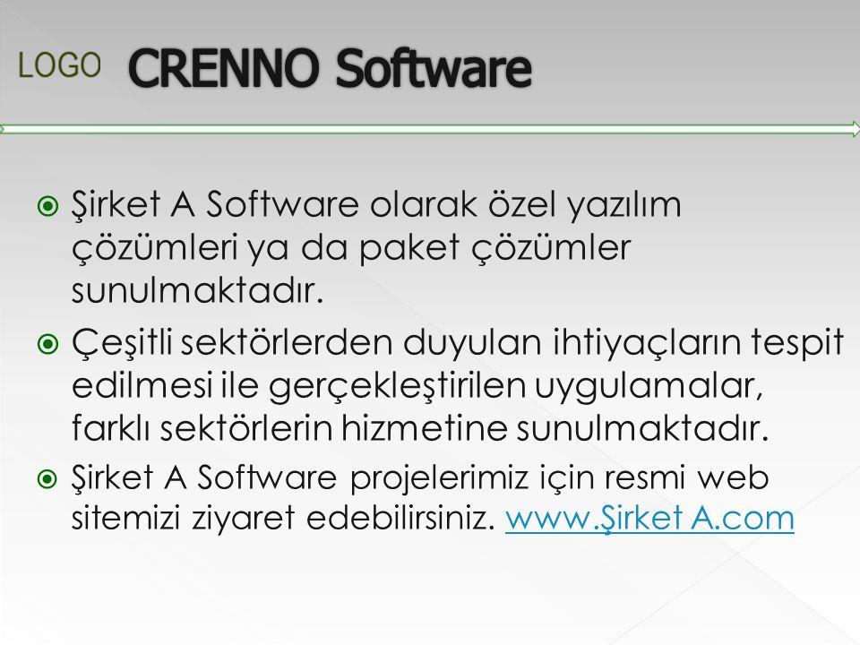 CRENNO Software Şirket A Software olarak özel yazılım çözümleri ya da paket çözümler sunulmaktadır.